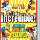 That's Incredible! The World's Most Unbelievable Facts & Records (Time for Kids) . Magazine