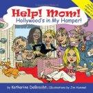 Help! Mom! Hollywood's in My Hamper! Book.   Katharine DeBrecht