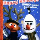 Sesame Street Happy Holidays Jumbo Coloring and Activity Book *Snowman Cover*