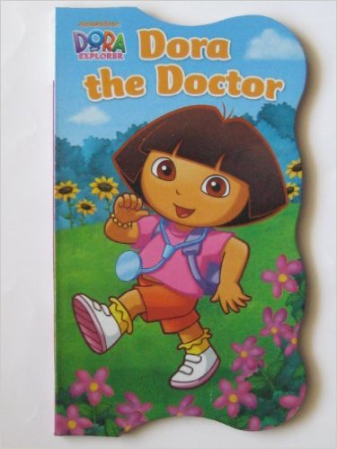 Dora the Doctor (Dora the Explorer). Board Book.  Samantha Berger