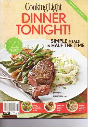 Cooking Light - DINNER TONIGHT Magazine. 122 Top Rated Recipes.