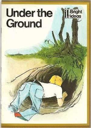 Under the Ground (Bright Ideas). Book.  Edward Ramsbottom  (Author), Joan Redmayne  (Author)