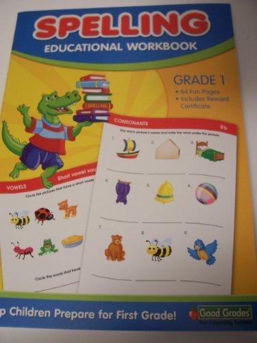 Good Grades Educational Workbook ~ Spelling (Grade 1)