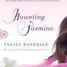 Haunting Jasmine . Book .   Anjali Banerjee