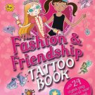 The Fashion & Friendship Tattoo Book: with 24 Stylish Play Tattoos to Wear and Share!