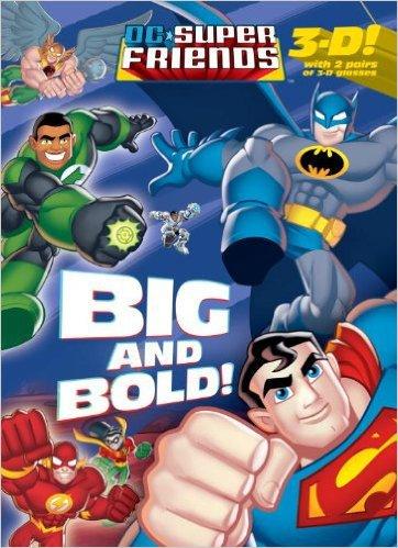 Big and Bold! (DC Super Friends) . Book