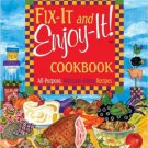 Fix-It and Enjoy-It! Cookbook: All-Purpose, Welcome-Home Recipes. Book