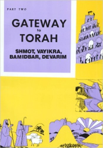 Gateway to Torah Part Two : Shmot, Vayikra, Bamidbar, Davarim. Book