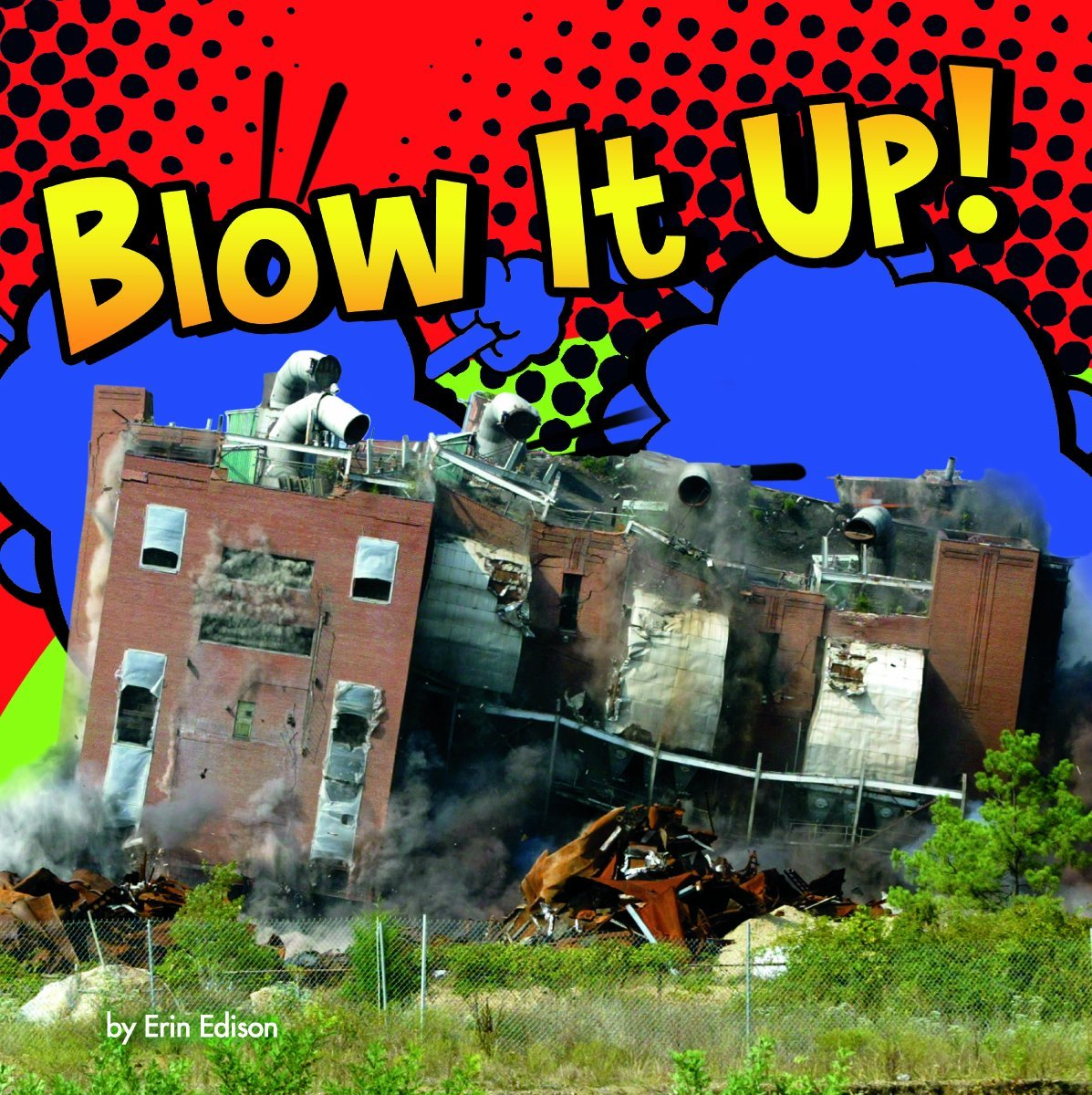 Blow It Up! (Destruction) Board book .  Erin Edison