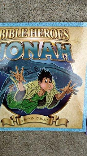 Jonah (Bible Heroes by Jason Parish. Book