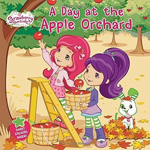 A Day at the Apple Orchard (Strawberry Shortcake) Book.  Amy Ackelsberg