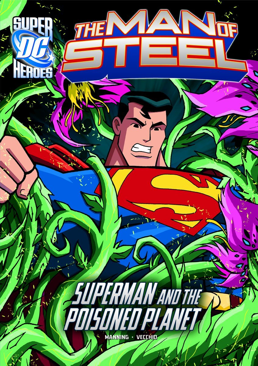 The Man of Steel: Superman and the Poisoned Planet. Book.    Matthew K Manning