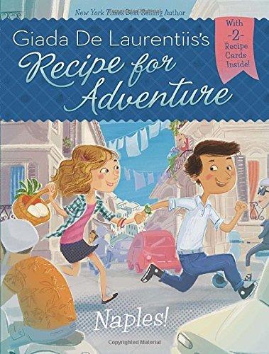 Naples! #1 (Recipe for Adventure). Book.   Giada De Laurentiis