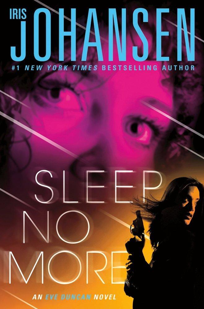Sleep No More: An Eve Duncan Novel. Book.  Iris Johansen