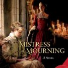 Mistress of Mourning: A Novel. Book.  Karen Harper