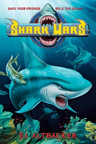 Shark Wars. Book.   EJ Altbacker