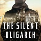 The Silent Oligarch . Book.  Christopher Morgan Jones