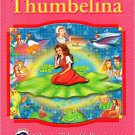 Thumbelina (Dolphin Books Classic Tales Collection). Book.