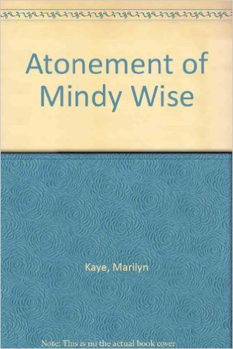 The Atonement of Mindy Wise . Book.  Marilyn Kaye