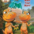 Make Your Mark! (Dinosaur Train) (Color Plus Tattoos). Coloring & Activity Book
