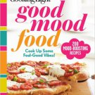 Cooking Light Good Mood Food: Feel-Good Meals for Every Moment . Book.