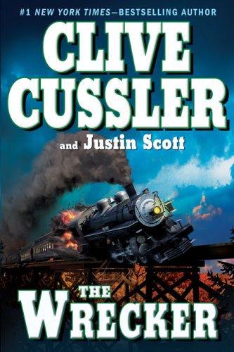 The Wrecker (An Isaac Bell Adventure) . Book.  Clive Cussler  (Author), Justin Scott  (Author)