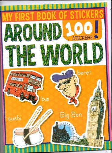 My First Book of Stickers ~ Around the World ~ 100 Stickers ~ Coloring & Activity Book