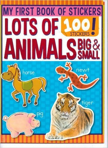 Lots of Animals (My First Book of 100 Stickers) ~ Coloring & Activity Book
