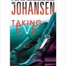 TAKING EVE (EVE DUNCAN FORENSICS THRILLERS) .Johansen Iris . Book.