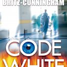 Code White. Book .  Scott Britz-Cunningham