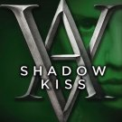 Shadow Kiss. Book .  Richelle Mead