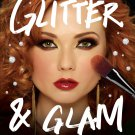 Glitter and Glam: Dazzling Makeup Tips for Date Night, Club Night, and Beyond. Book .