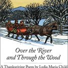 Over the River and Through the Wood: A Thanksgiving Poem Board book