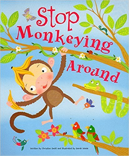Stop Monkeying Around Book  Christine Swift