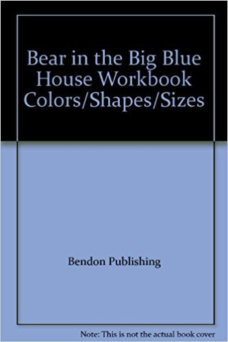 Bear in the Big Blue House Workbook Colors/Shapes/Sizes