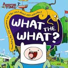 What the What? (Adventure Time) . book