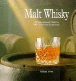 Malt Whisky: A Comprehensive Guide for Both Novice and Connoisseur by Graham Nown