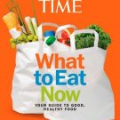 By Editors of Time Magazine TIME What to Eat Now