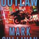 [ OUTLAW: A ROBIN MONARCH NOVEL By Sullivan, Mark ( Author ) Hardcover Oct-22-2013