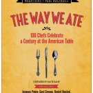 The Way We Ate: 100 Chefs Celebrate a Century at the American Table by Noah Fecks