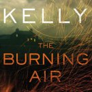 [The Burning Air] (By: Erin Kelly)