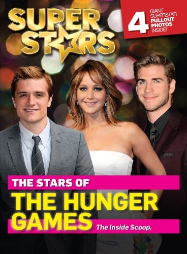 Superstars! The Stars of The Hunger Games by Superstars! (2013) Paperback [Paperback] [Jan 01, 1800]
