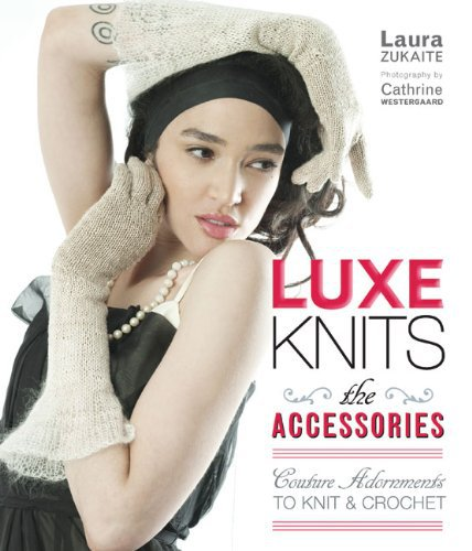 Lark Books - Luxe Knits: The Accessories