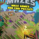 Awesome Mazes, Games & Cool Puzzles