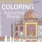 Extreme Coloring Amazing World: Relax and Unwind, One Splash of Color at a Time (Extreme Art!)