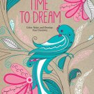 Time to Dream: Color, Relax, and Develop Your Creativity