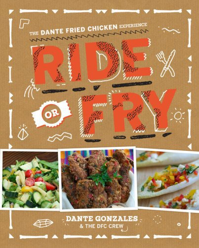 Ride or Fry: The Dante Fried Chicken Experience