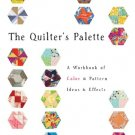 The Quilter's Palette: A Workbook of Color & Pattern, Ideas & Effects