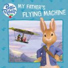 My Father's Flying Machine (Peter Rabbit Animation)