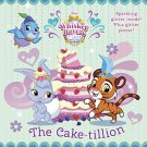 The Cake-tillion (Disney Palace Pets: Whisker Haven Tales) (Pictureback(R))